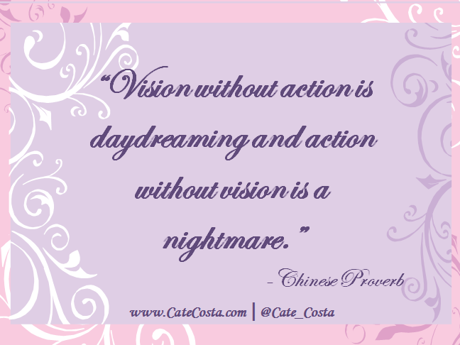 """Vision without action is daydreaming and action without vision is a nightmare."""