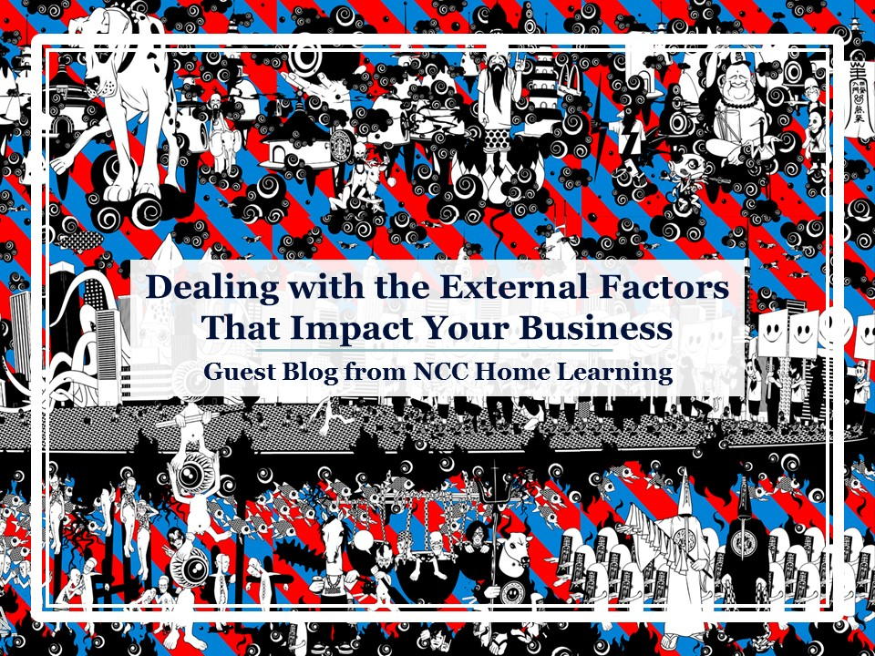 Guest Post: External Factors That Impact Your Business and